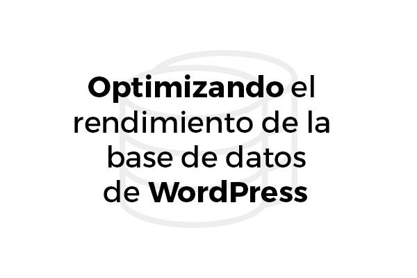 Optimizando bases de datos WordPress